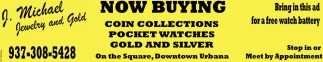 Now Buying Coin Collections, Pocket Watches, Gold and Silver